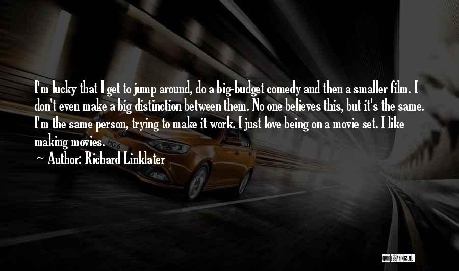 Richard Linklater Quotes 1298924