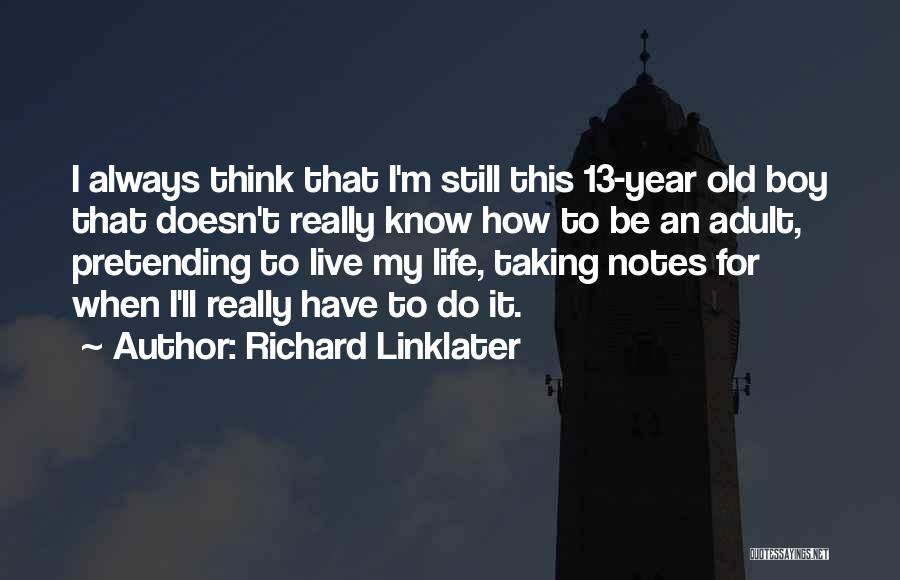 Richard Linklater Quotes 130614