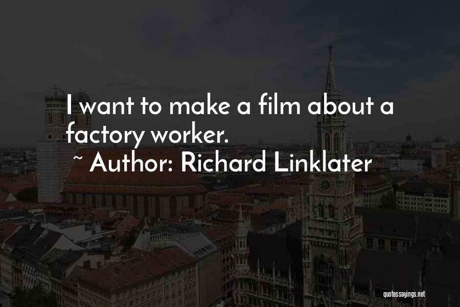 Richard Linklater Quotes 135288
