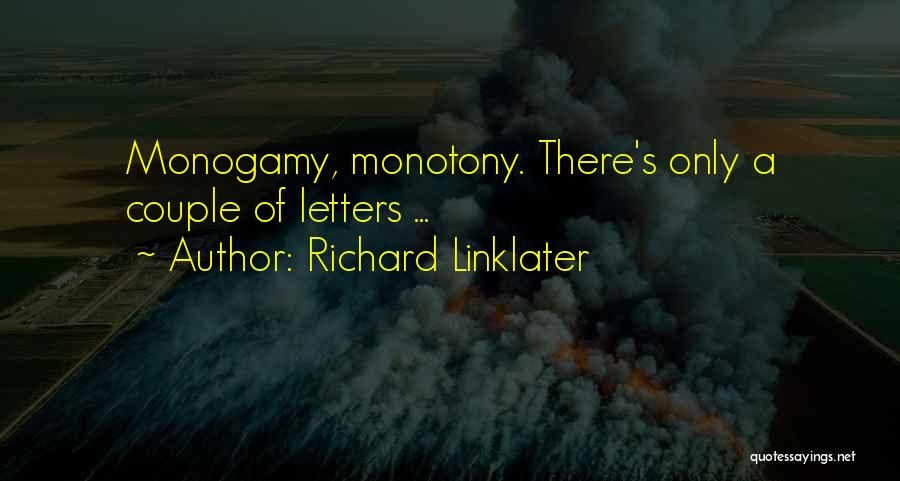 Richard Linklater Quotes 1405071