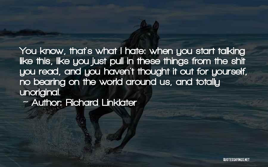 Richard Linklater Quotes 1491382