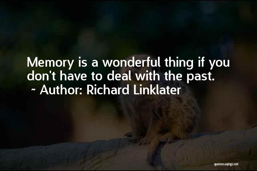 Richard Linklater Quotes 1519100