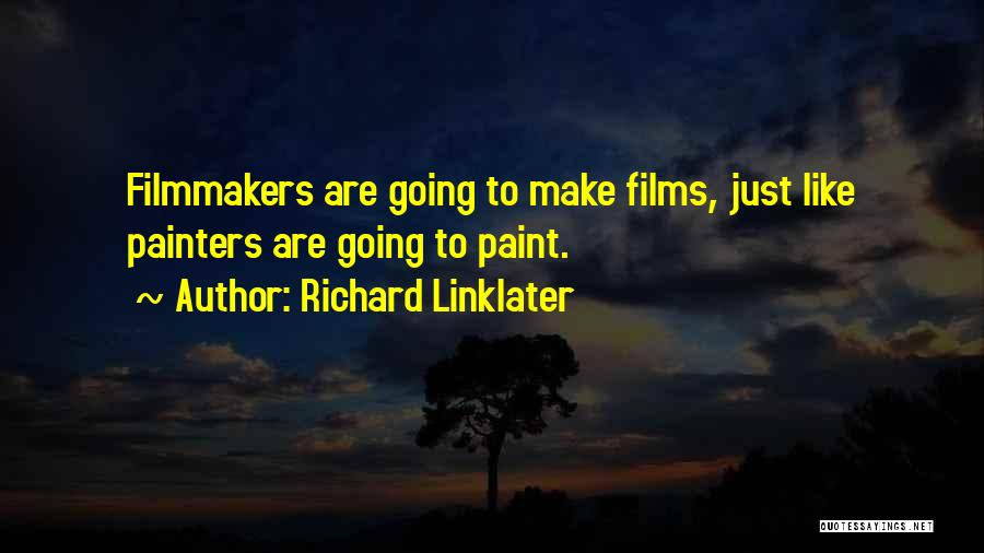Richard Linklater Quotes 1668087