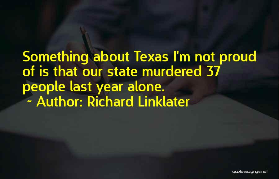 Richard Linklater Quotes 1832593