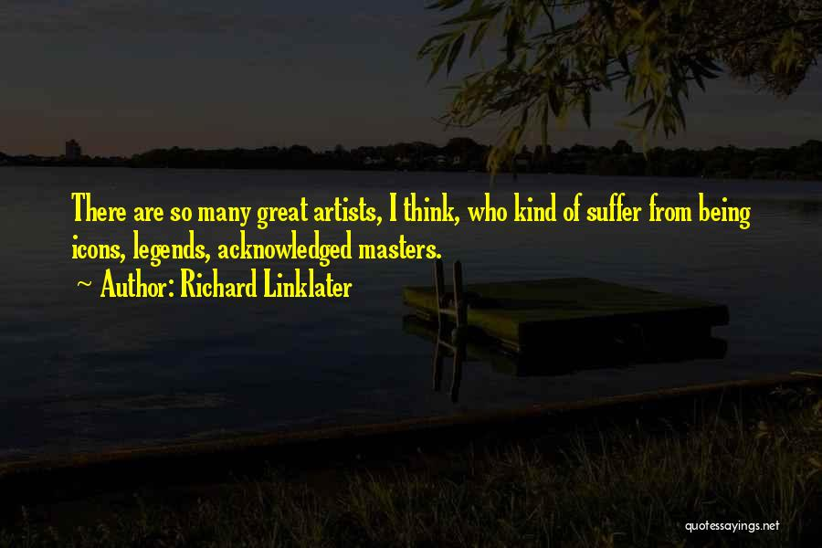 Richard Linklater Quotes 191455