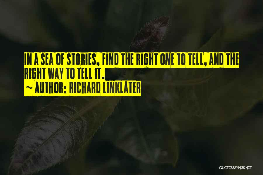 Richard Linklater Quotes 2084453