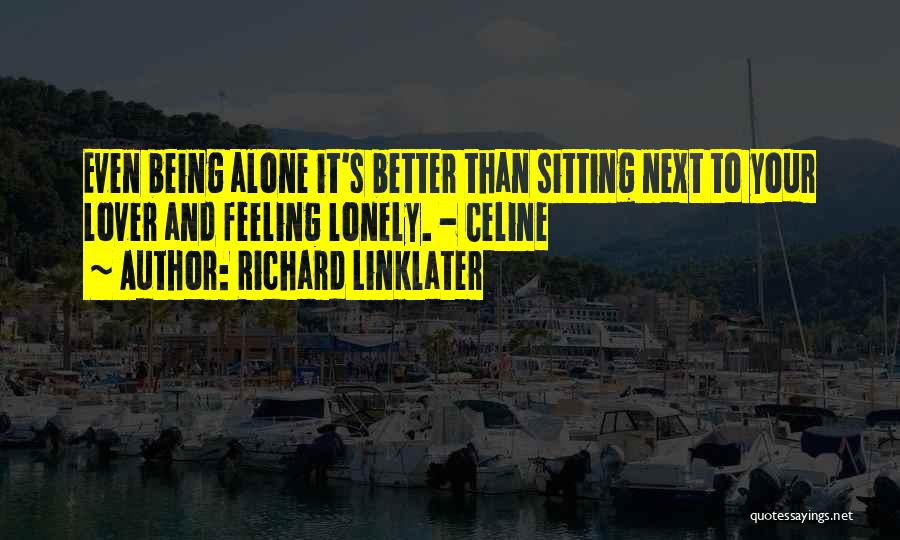 Richard Linklater Quotes 331405