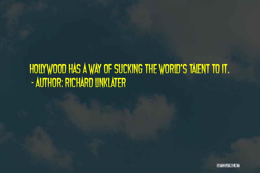 Richard Linklater Quotes 365583