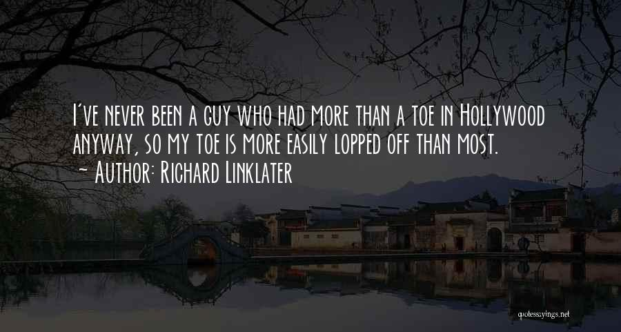 Richard Linklater Quotes 643730