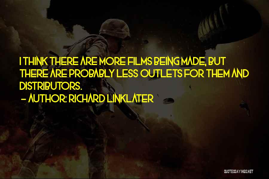 Richard Linklater Quotes 812911