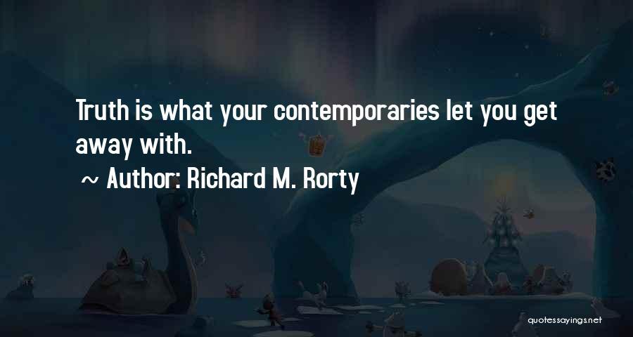 Richard M. Rorty Quotes 1552191
