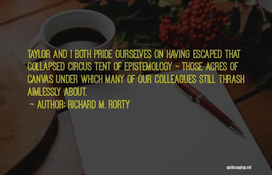 Richard M. Rorty Quotes 188376