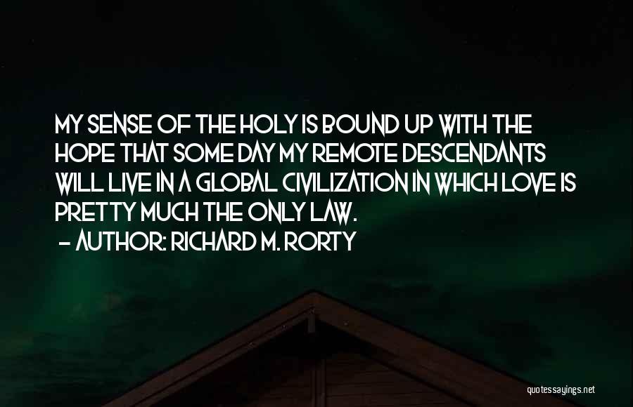 Richard M. Rorty Quotes 591367