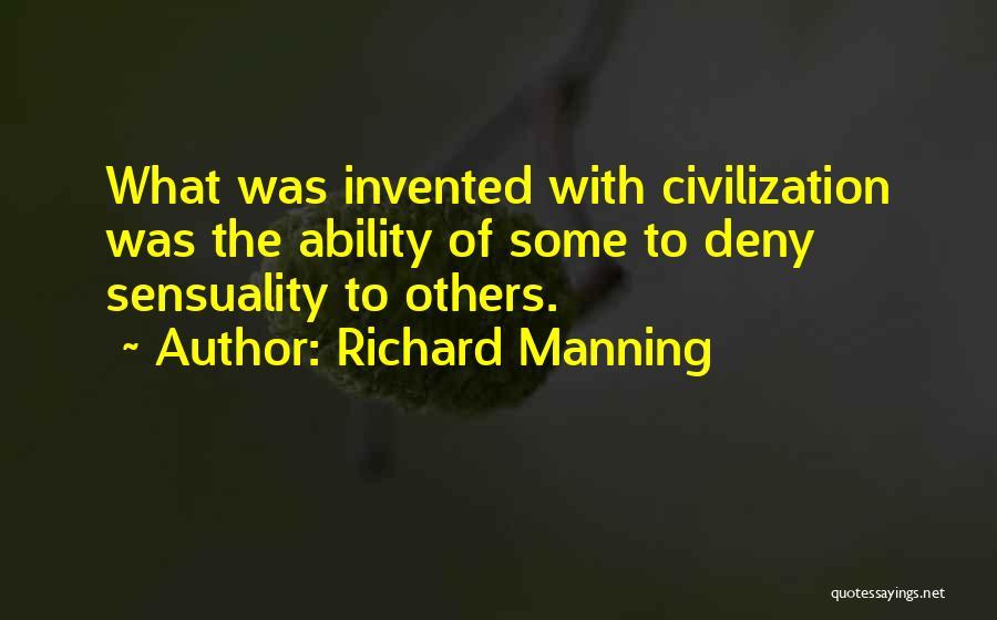 Richard Manning Quotes 1719702