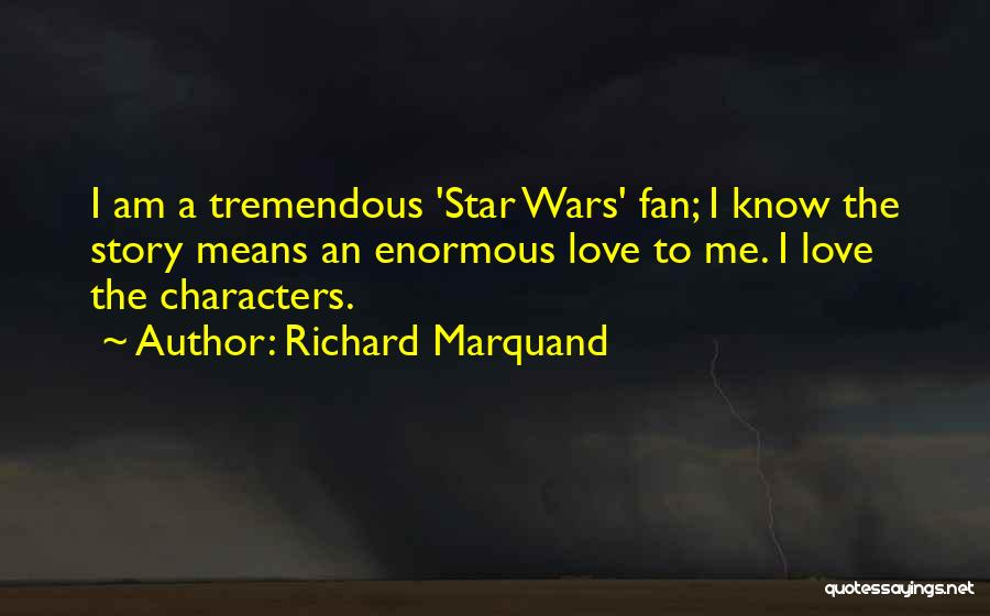 Richard Marquand Quotes 1915713