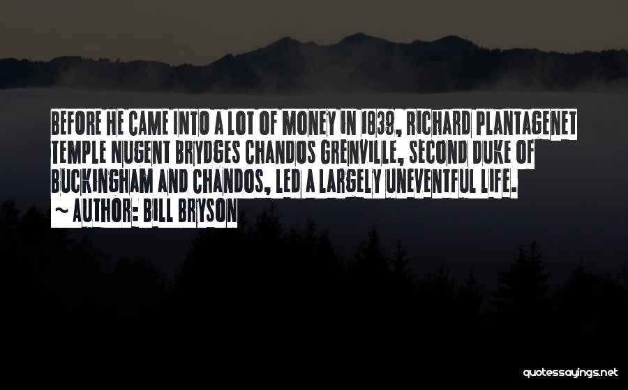 Richard Plantagenet Quotes By Bill Bryson