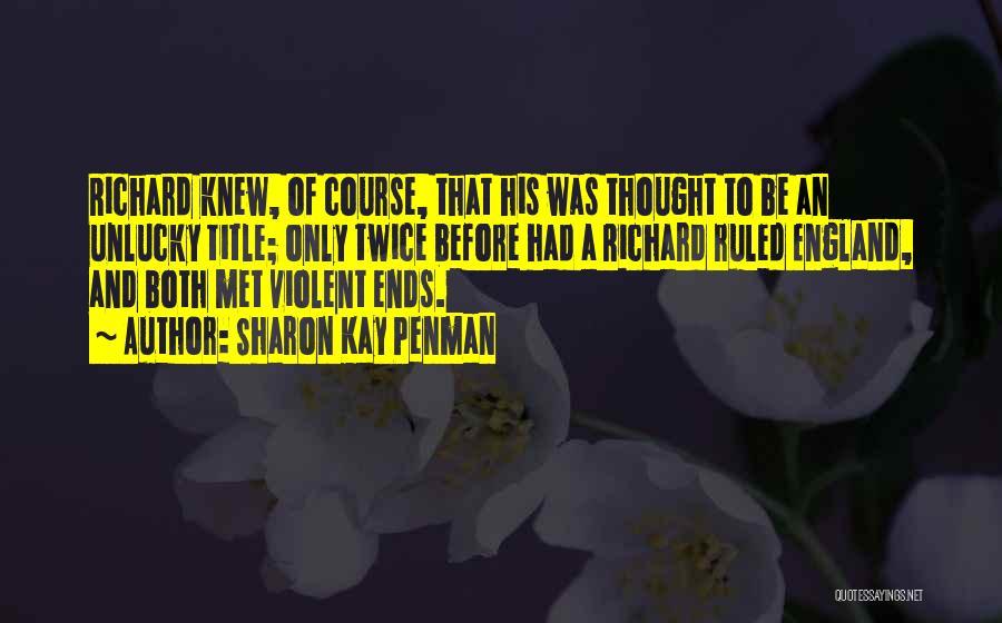 Richard Plantagenet Quotes By Sharon Kay Penman