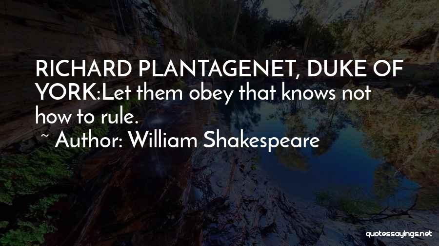 Richard Plantagenet Quotes By William Shakespeare