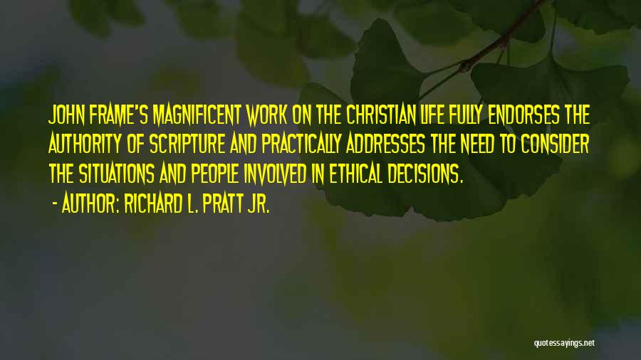 Richard Pratt Quotes By Richard L. Pratt Jr.