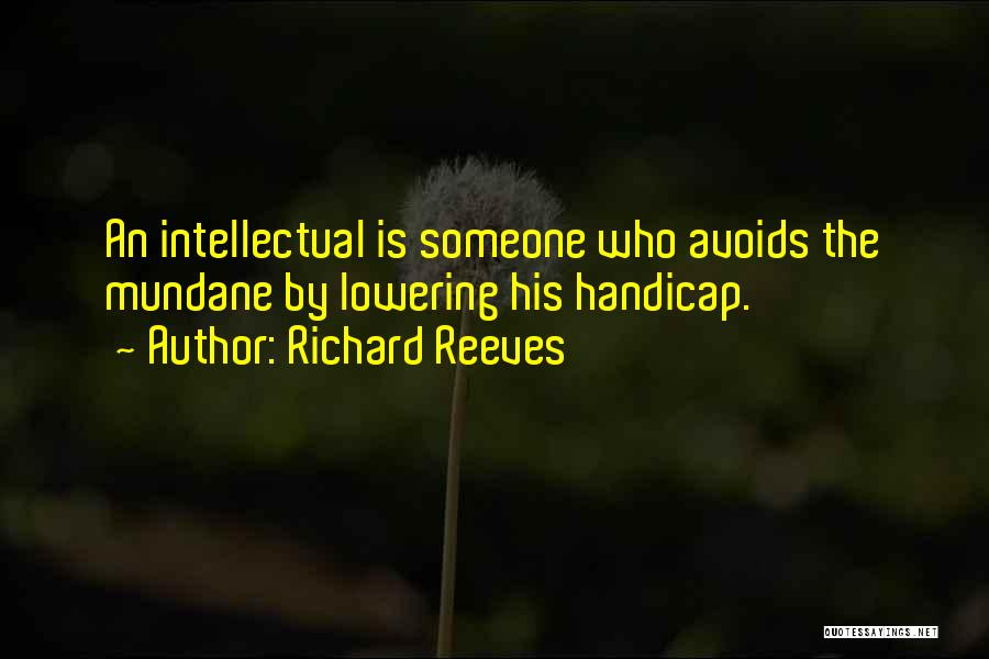 Richard Reeves Quotes 1098542