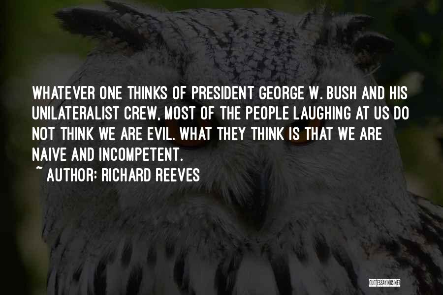 Richard Reeves Quotes 977567