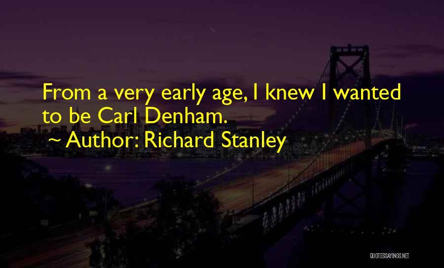 Richard Stanley Quotes 1139736