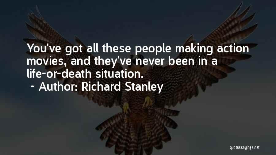 Richard Stanley Quotes 1457771