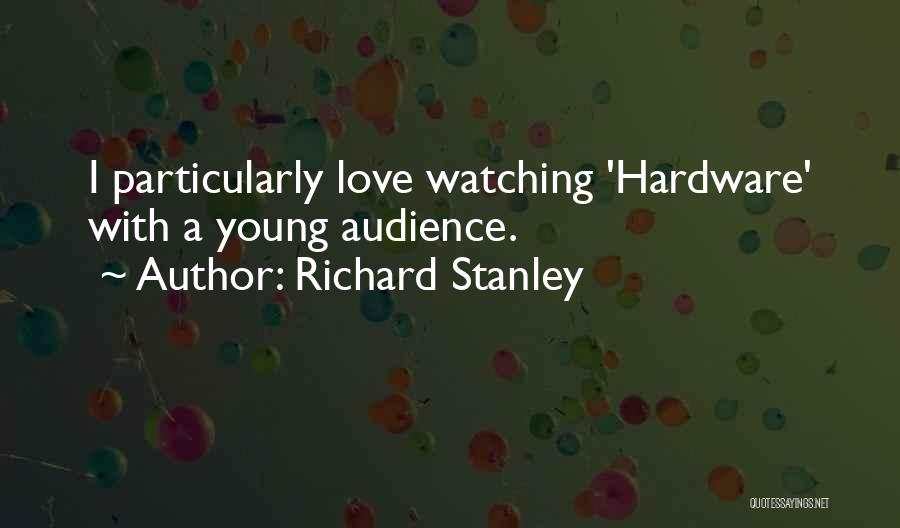 Richard Stanley Quotes 2171309