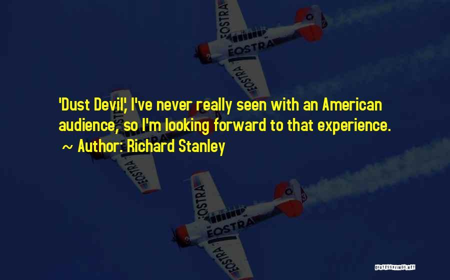 Richard Stanley Quotes 317158