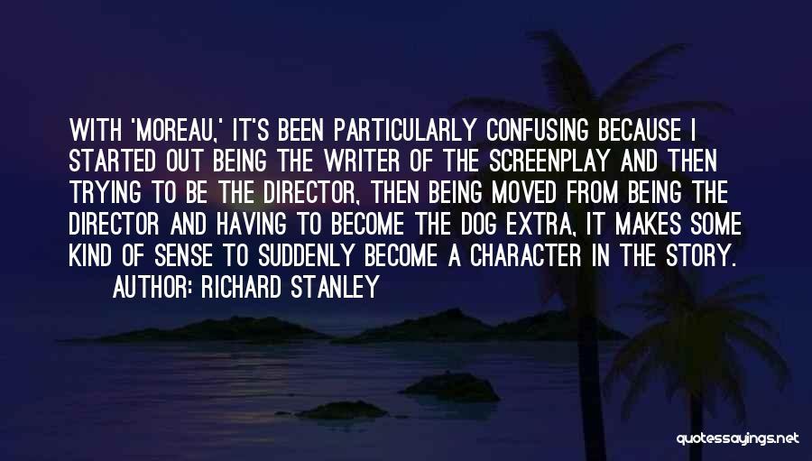 Richard Stanley Quotes 567909
