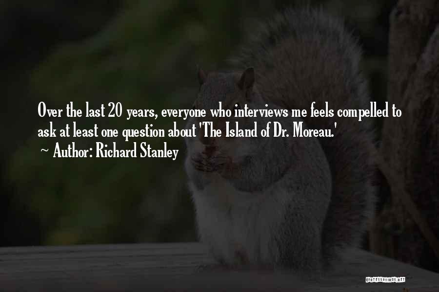 Richard Stanley Quotes 617355