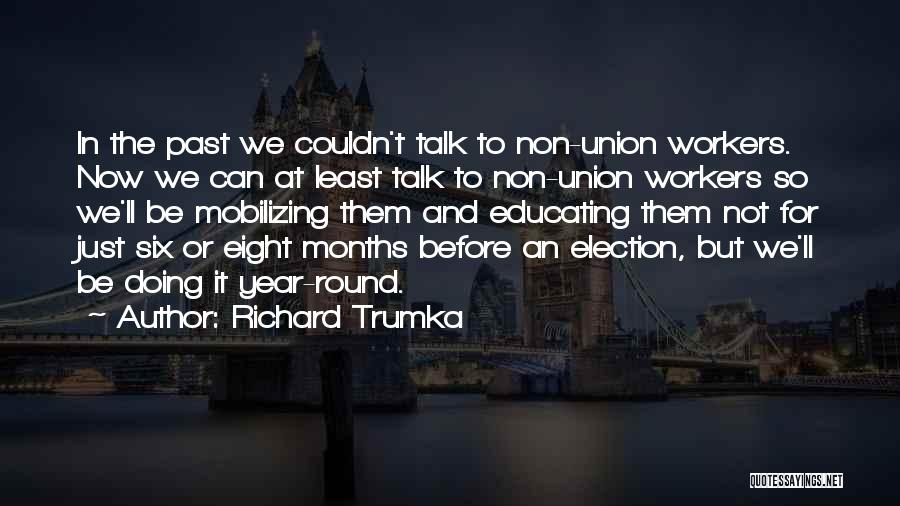 Richard Trumka Quotes 1040302