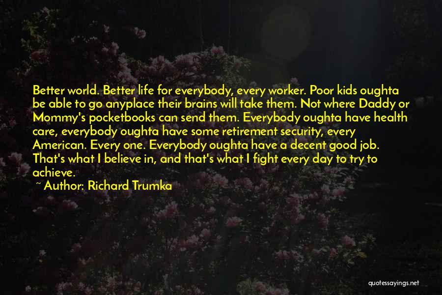 Richard Trumka Quotes 1546387