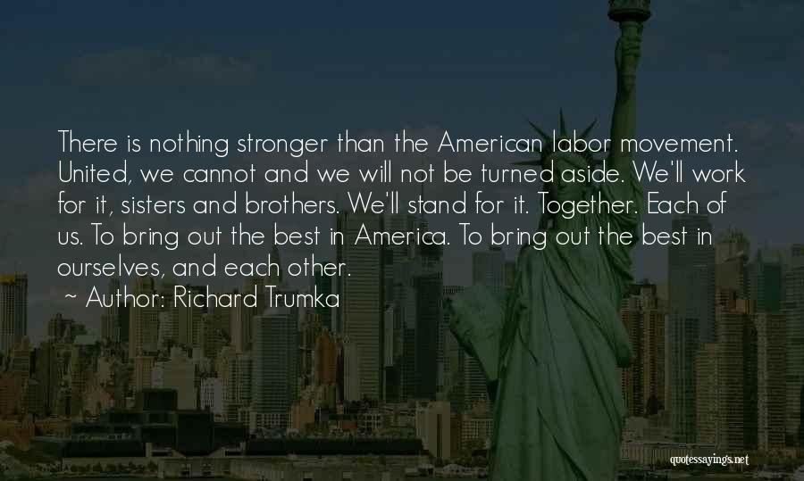 Richard Trumka Quotes 1979178
