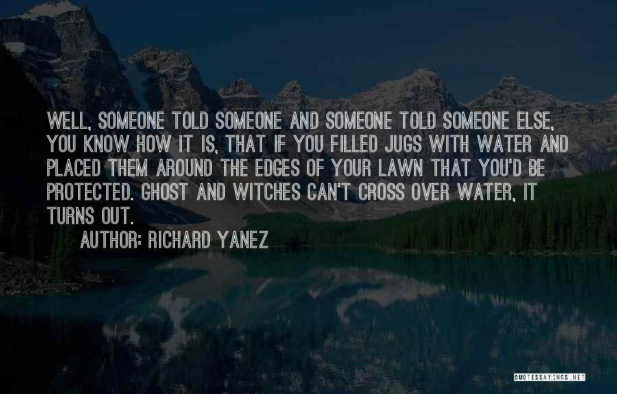 Richard Yanez Quotes 1324987