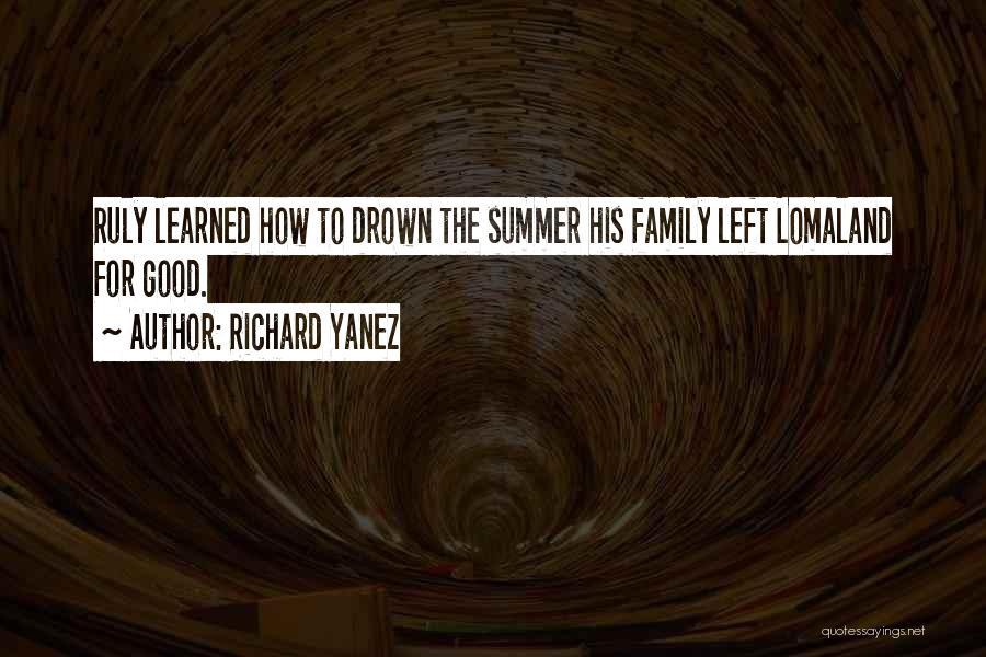 Richard Yanez Quotes 1839057
