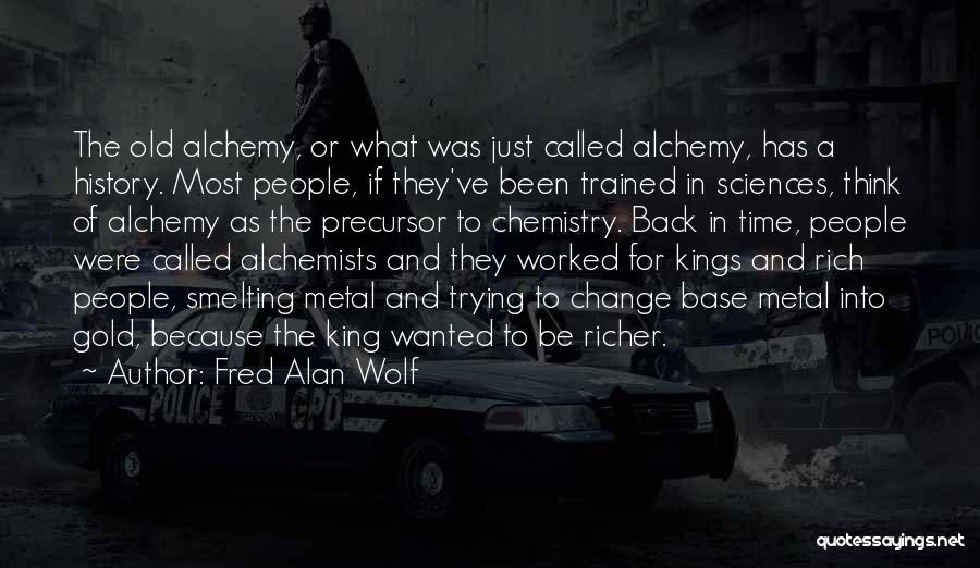 Richer Quotes By Fred Alan Wolf