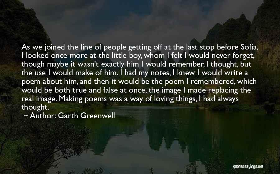 Richer Quotes By Garth Greenwell