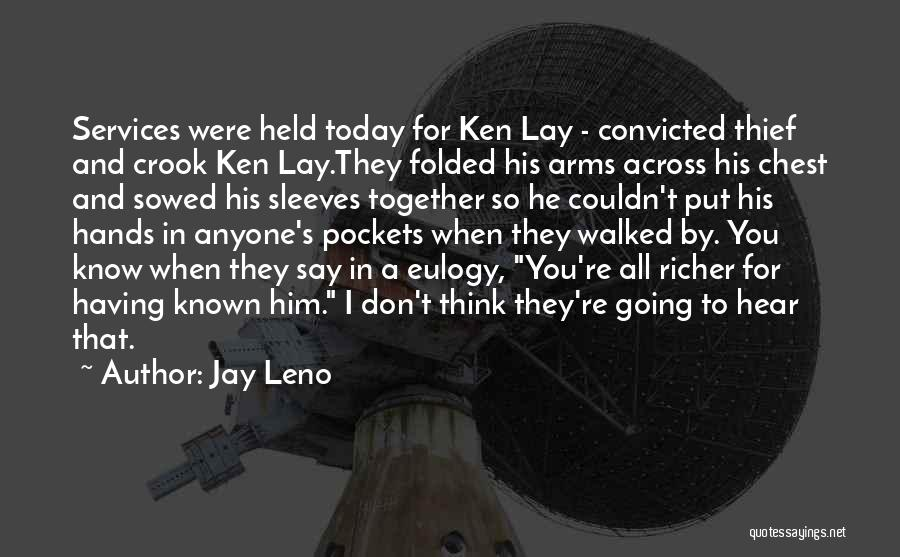 Richer Quotes By Jay Leno