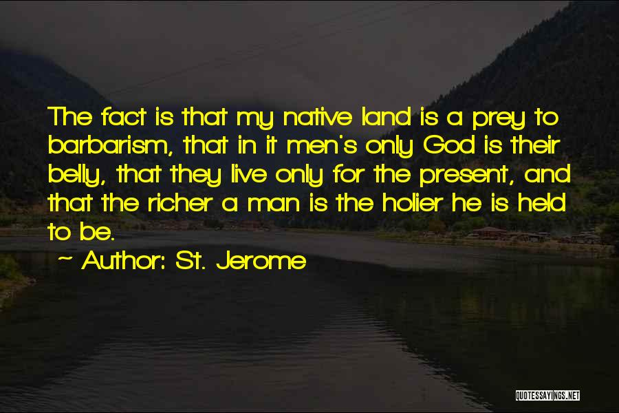 Richer Quotes By St. Jerome