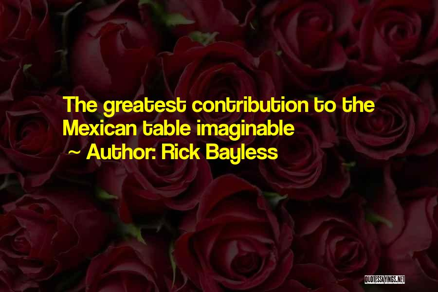Rick Bayless Quotes 1023588