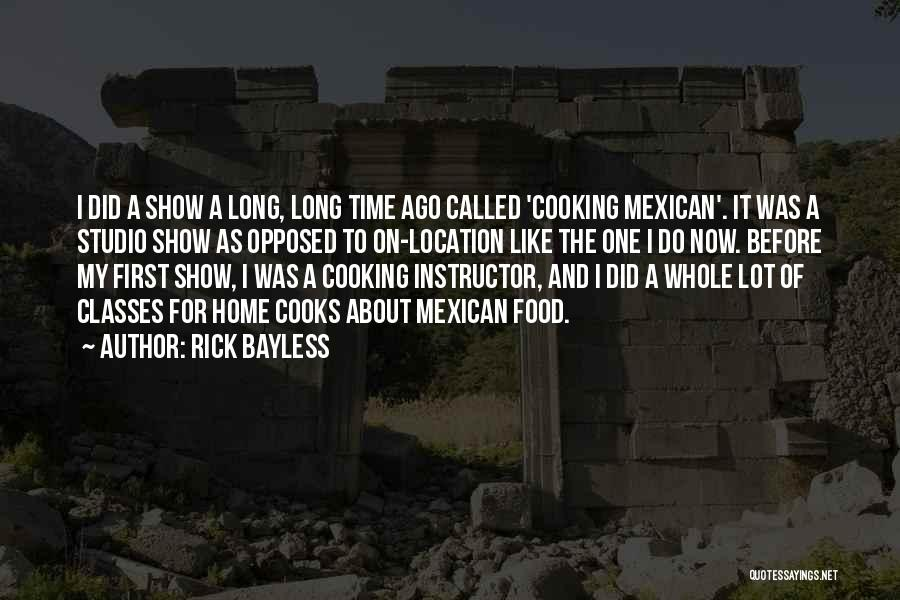 Rick Bayless Quotes 1421611