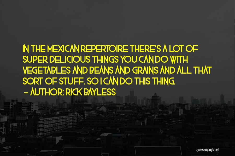 Rick Bayless Quotes 1527184
