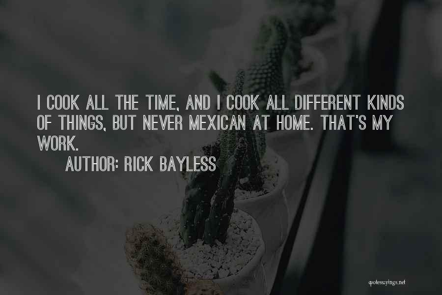 Rick Bayless Quotes 1605325