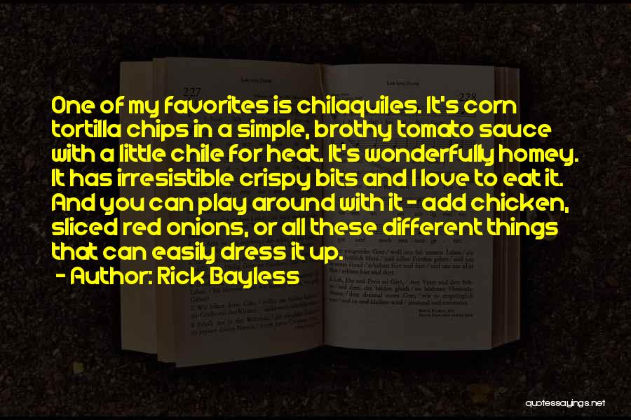 Rick Bayless Quotes 2057688