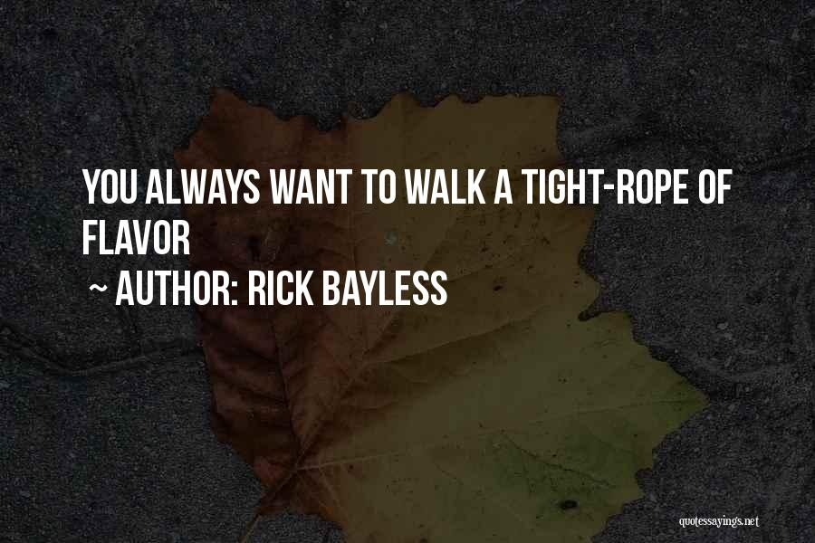 Rick Bayless Quotes 826465