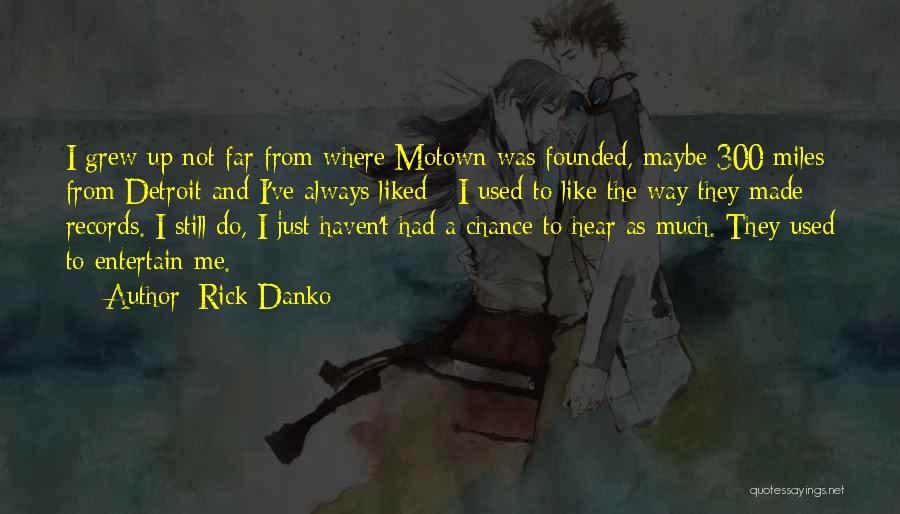 Rick Danko Quotes 1142487