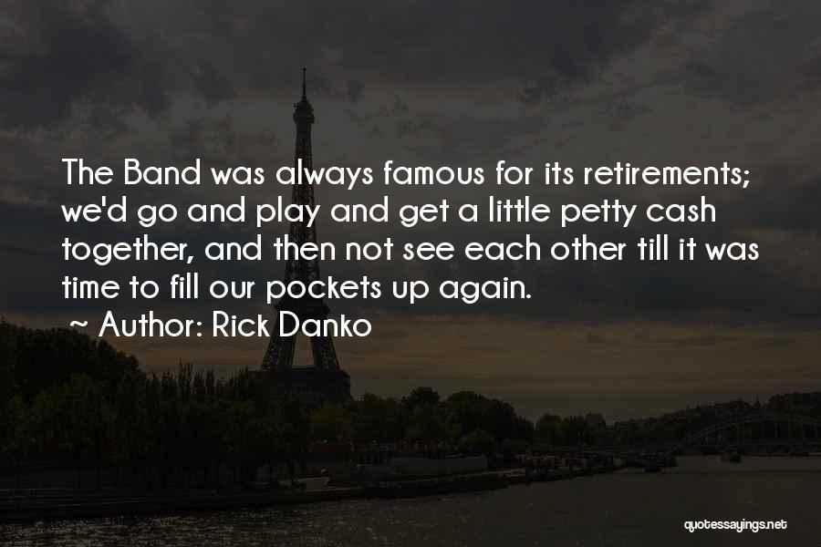 Rick Danko Quotes 1393612
