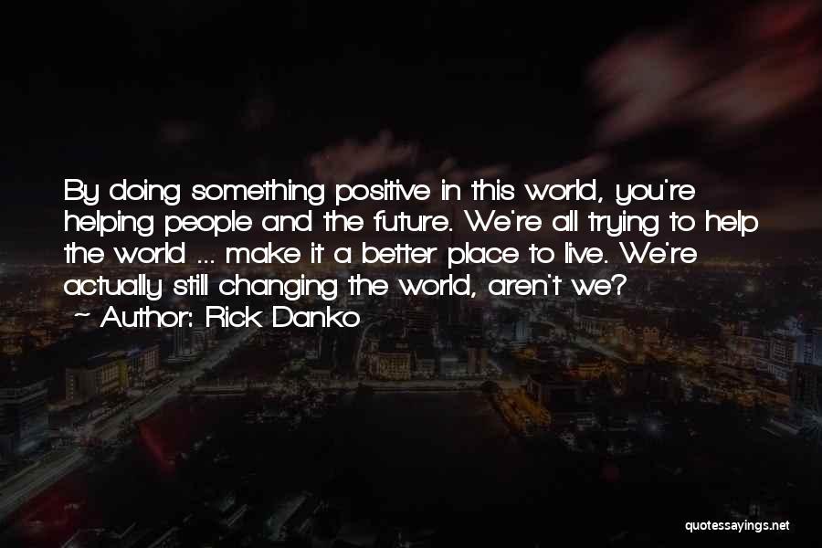 Rick Danko Quotes 1508376