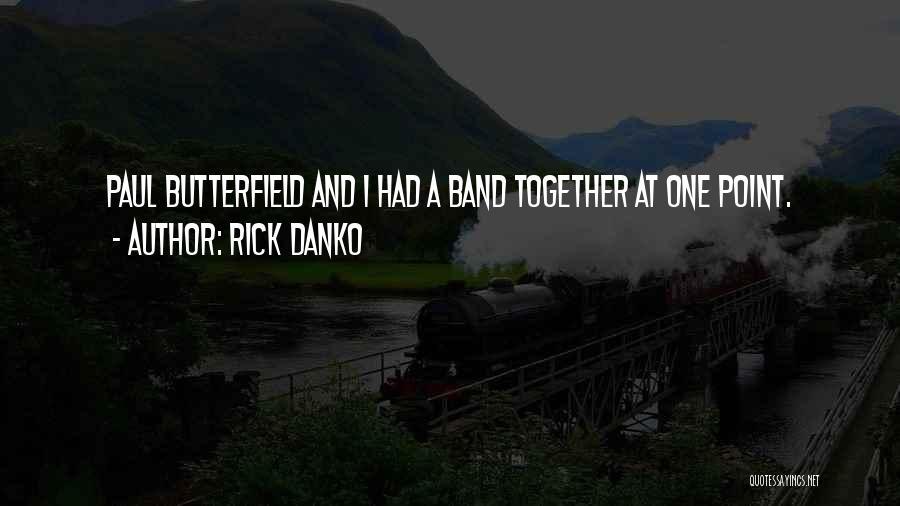 Rick Danko Quotes 1596460
